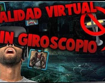 Jugar juegos VR en Android sin giroscopio